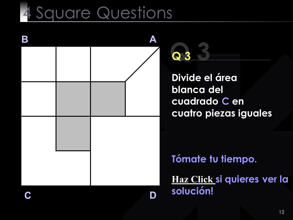 13 Q 3 B A D C Aquí la solución.