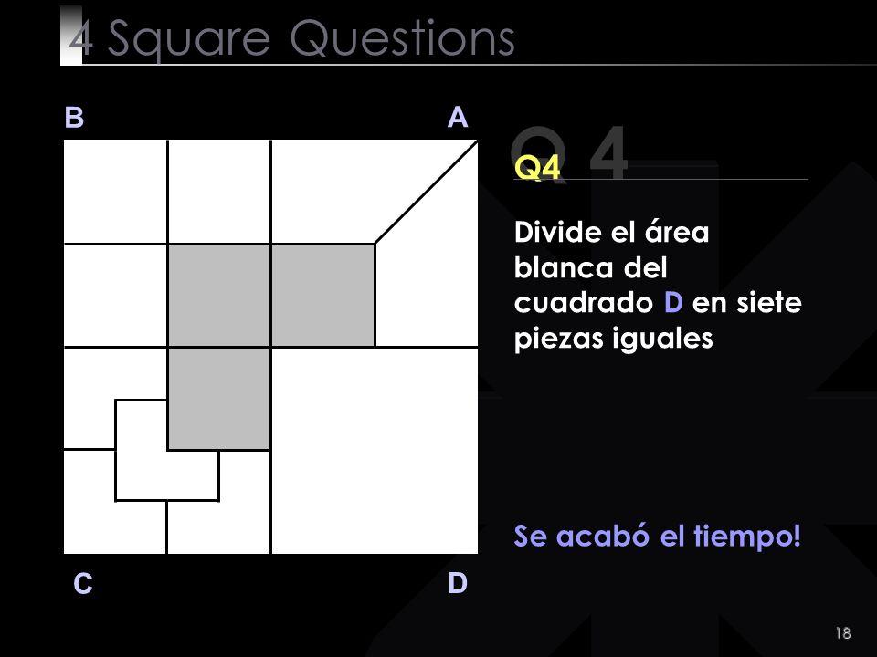 19 Q 4 B A D C Alguna idea?.