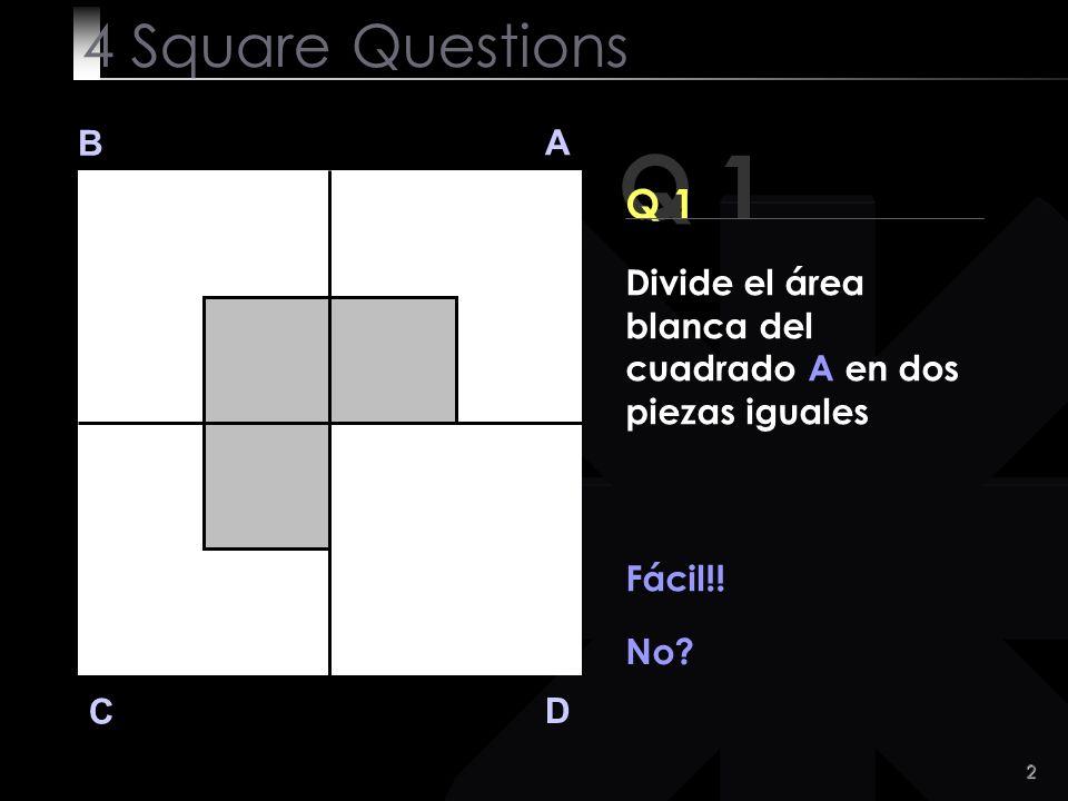 3 Q 1 B A D C Aquí está la respuesta.