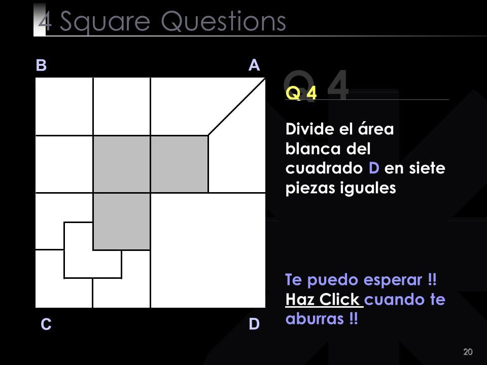21 Q 4 B A D C Aquí la respuesta.