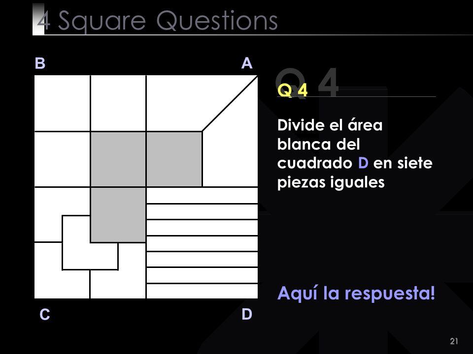 22 Q 4 B A D C Era tan difícil.