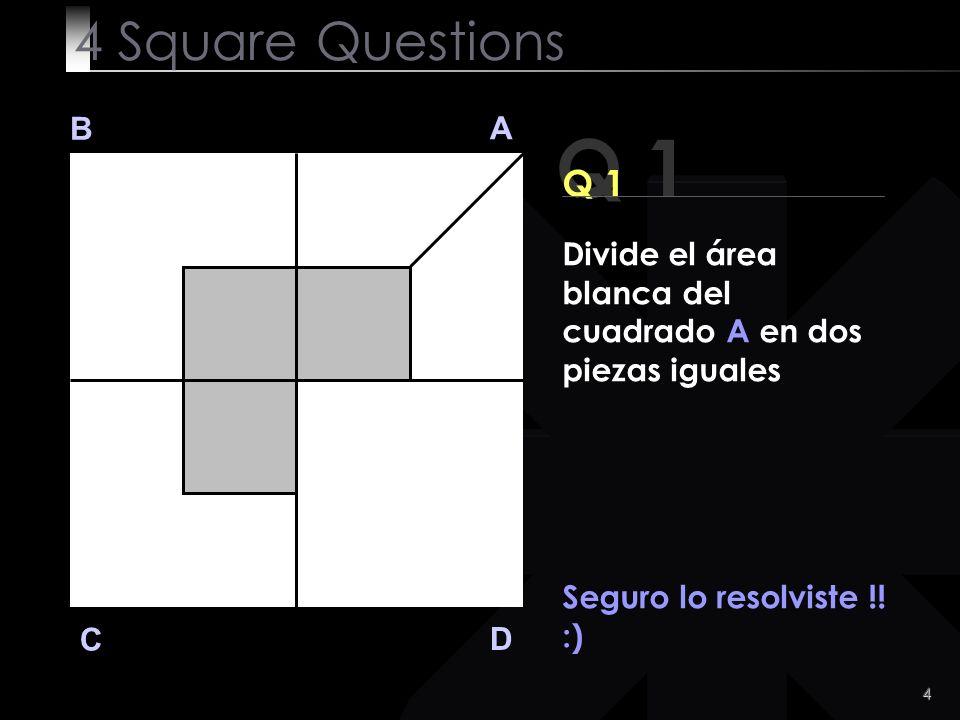 5 Q 2 B A D C Q2 Vamos.No es tan difícil .