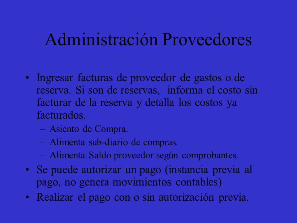 Administración Proveedores Ingresar facturas de proveedor de gastos o de reserva.