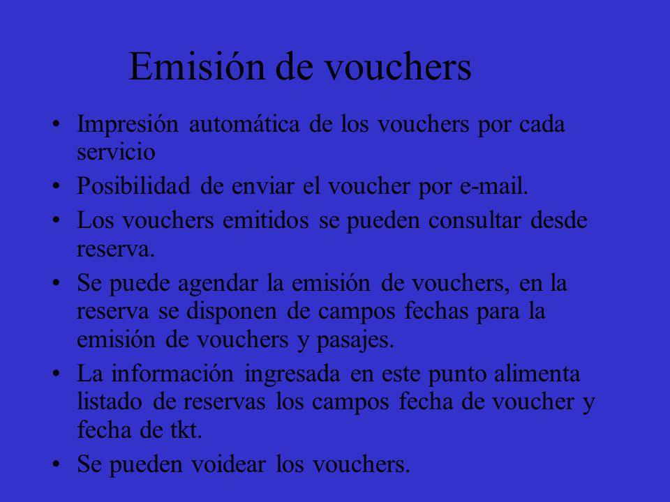 Emisión de vouchers Impresión automática de los vouchers por cada servicio Posibilidad de enviar el voucher por e-mail.