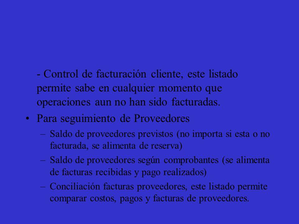 - Control de facturación cliente, este listado permite sabe en cualquier momento que operaciones aun no han sido facturadas.