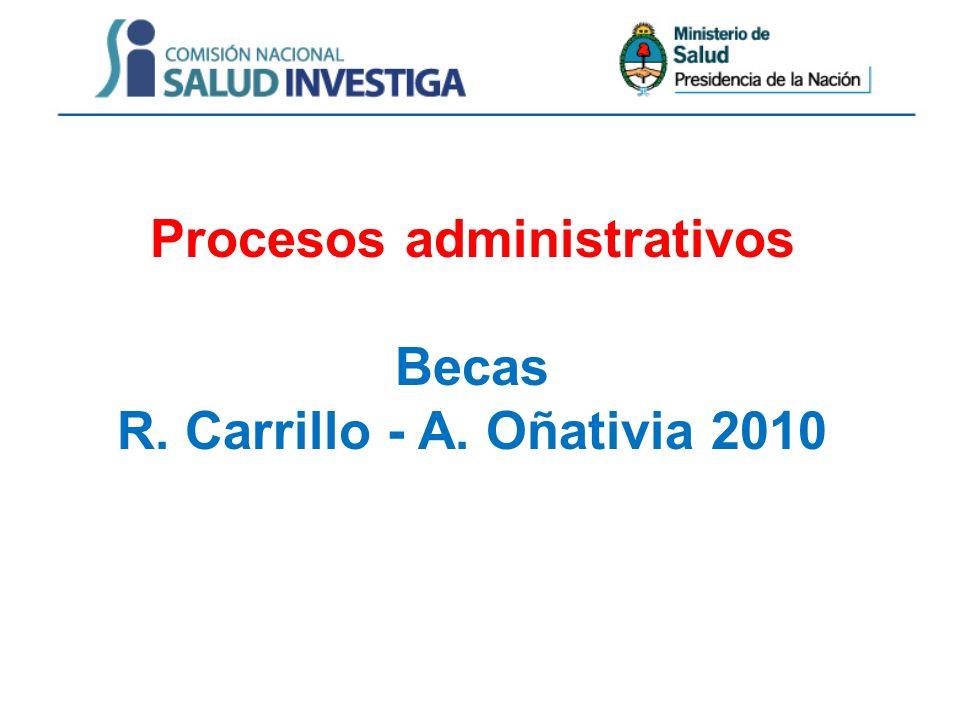 Procesos administrativos Becas R. Carrillo - A. Oñativia 2010