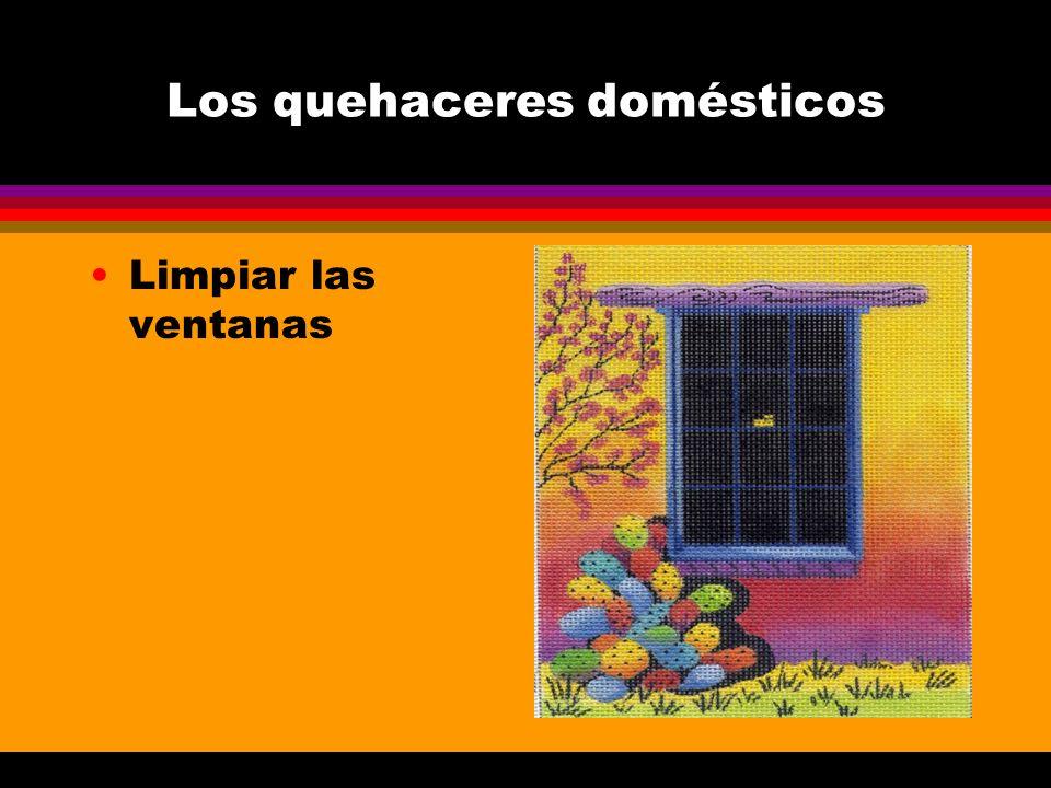 Los quehaceres domésticos Limpiar las ventanas