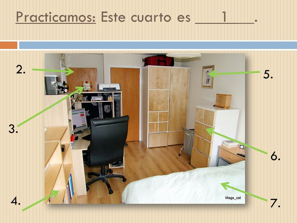 Practicamos: Este cuarto es ___1___. 2. 3. 4. 5. 6. 7.