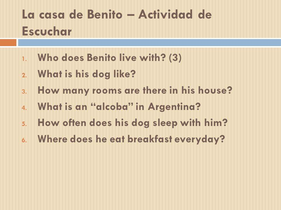 La casa de Benito – Actividad de Escuchar 1.Who does Benito live with.