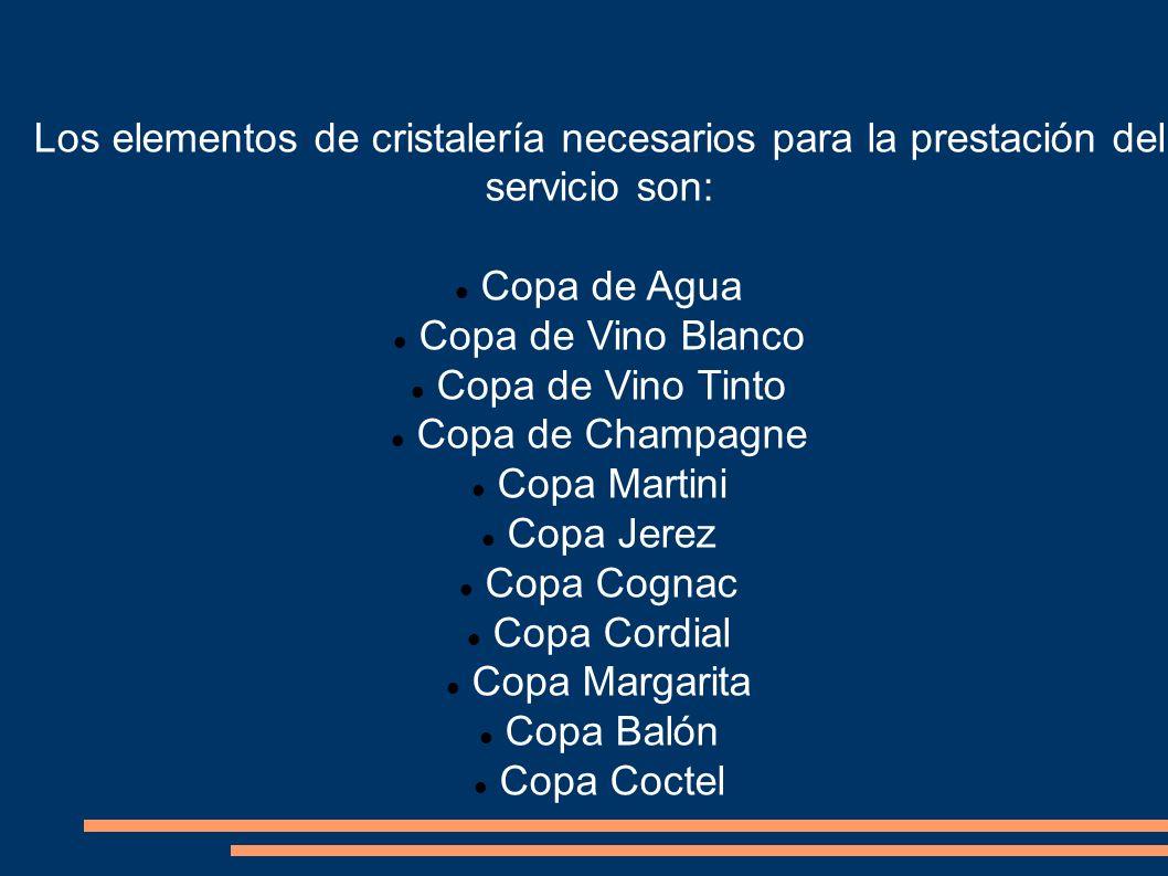 Los elementos de cristalería necesarios para la prestación del servicio son: Copa de Agua Copa de Vino Blanco Copa de Vino Tinto Copa de Champagne Cop