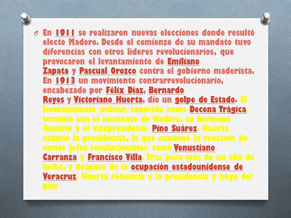 O En 1911 se realizaron nuevas elecciones donde resultó electo Madero.