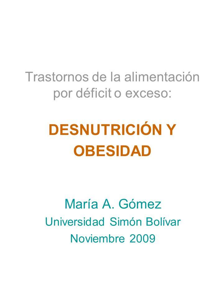 Trastornos de la alimentación por déficit o exceso Existen varios tipos de trastornos de la alimentación.