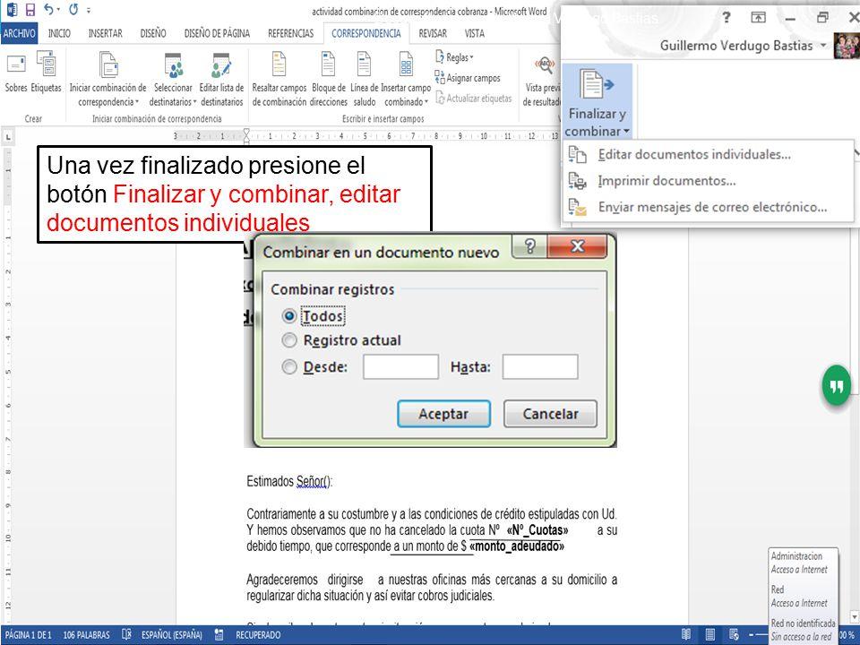 Una vez finalizado presione el botón Finalizar y combinar, editar documentos individuales Desarrollado por: Guillermo Verdugo Bastias