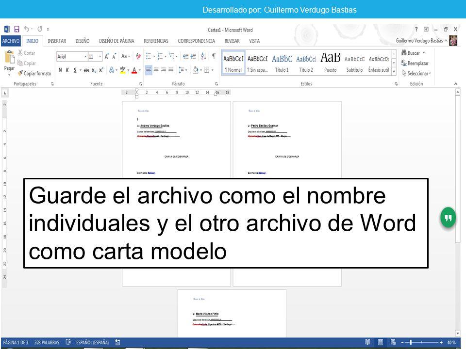 Guarde el archivo como el nombre individuales y el otro archivo de Word como carta modelo Desarrollado por: Guillermo Verdugo Bastias