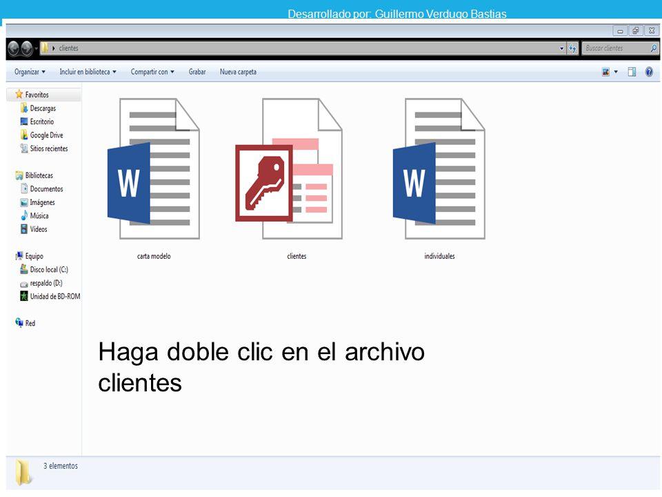 Haga doble clic en el archivo clientes Desarrollado por: Guillermo Verdugo Bastias