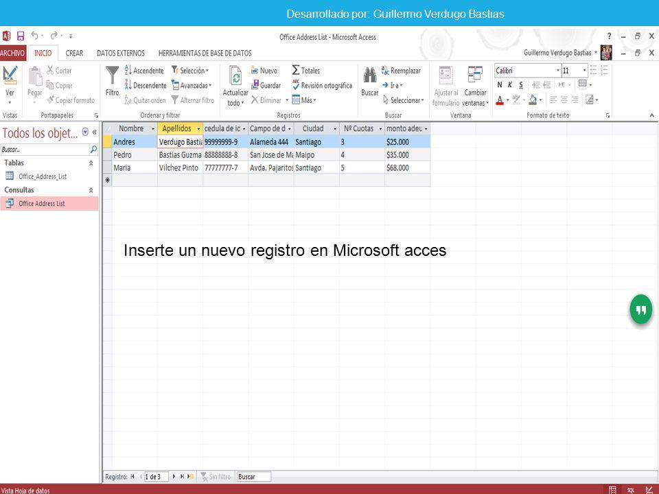 Inserte un nuevo registro en Microsoft acces Desarrollado por: Guillermo Verdugo Bastias