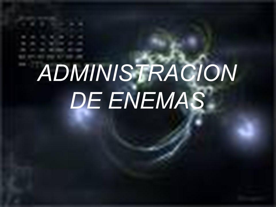 ADMINISTRACION DE ENEMAS