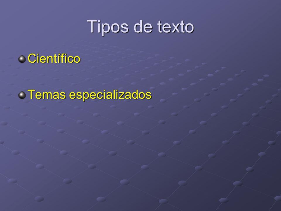 Tipos de texto Científico Temas especializados