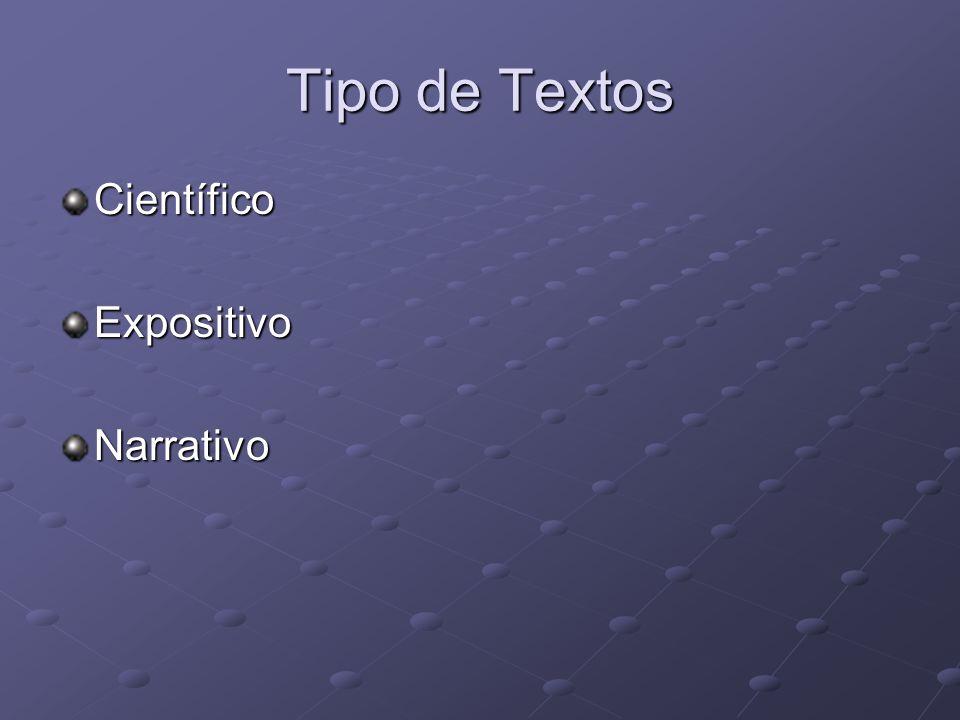 Tipo de Textos CientíficoExpositivoNarrativo