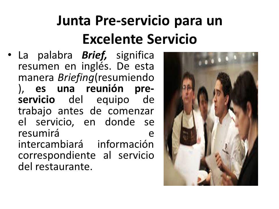 CONSIDERACIONES DEL BRIEFING En los Briefing, el chef (Chef encargado del Restaurante) debe estar presente.