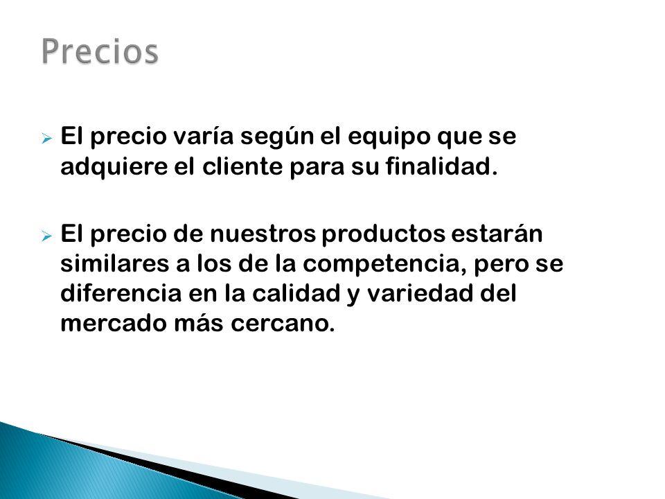  El precio varía según el equipo que se adquiere el cliente para su finalidad.