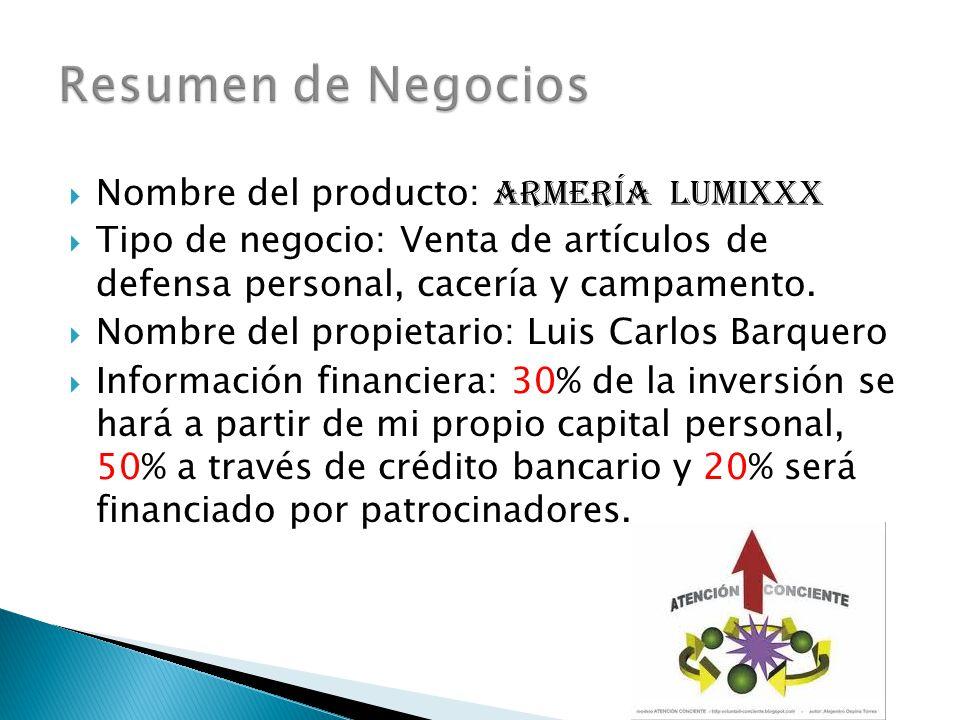  Nombre del producto: Armería lumixxx  Tipo de negocio: Venta de artículos de defensa personal, cacería y campamento.