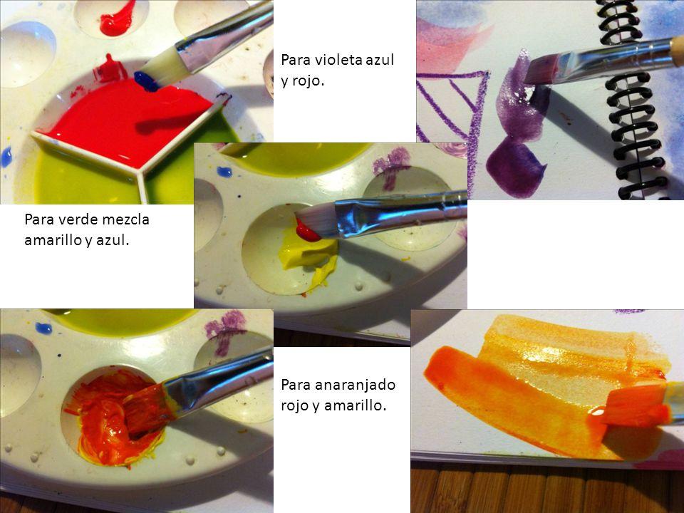 Para verde mezcla amarillo y azul. Para violeta azul y rojo. Para anaranjado rojo y amarillo.