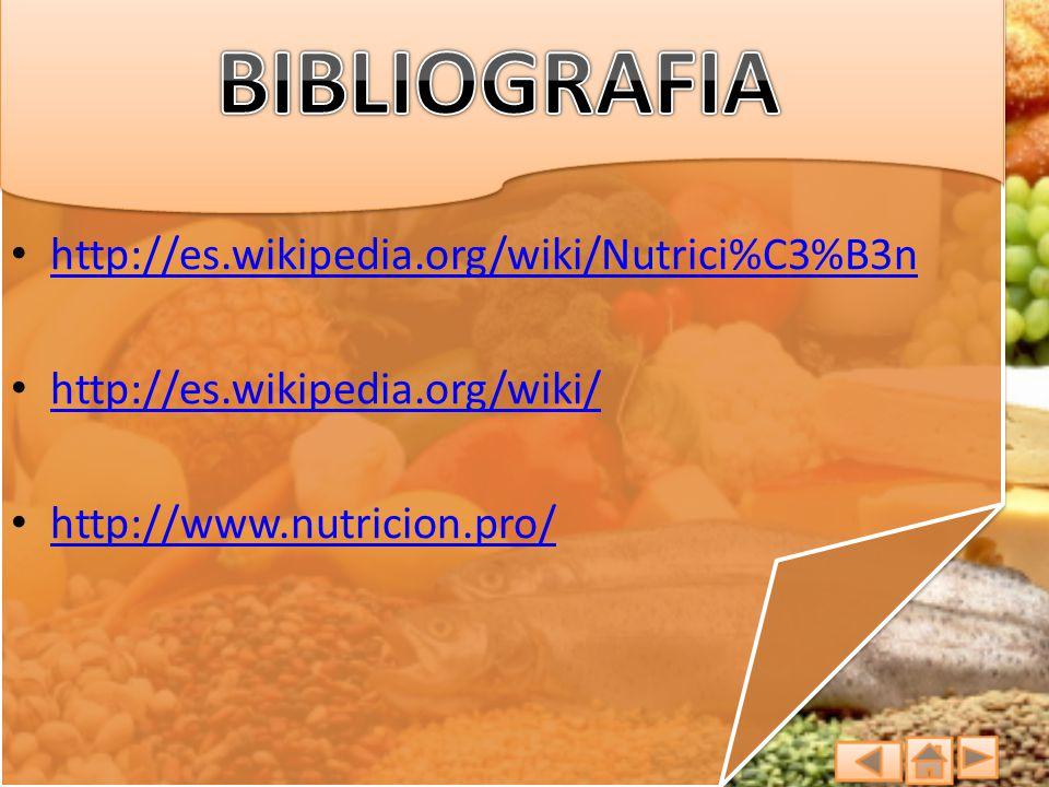 http://es.wikipedia.org/wiki/Nutrici%C3%B3n http://es.wikipedia.org/wiki/ http://www.nutricion.pro/