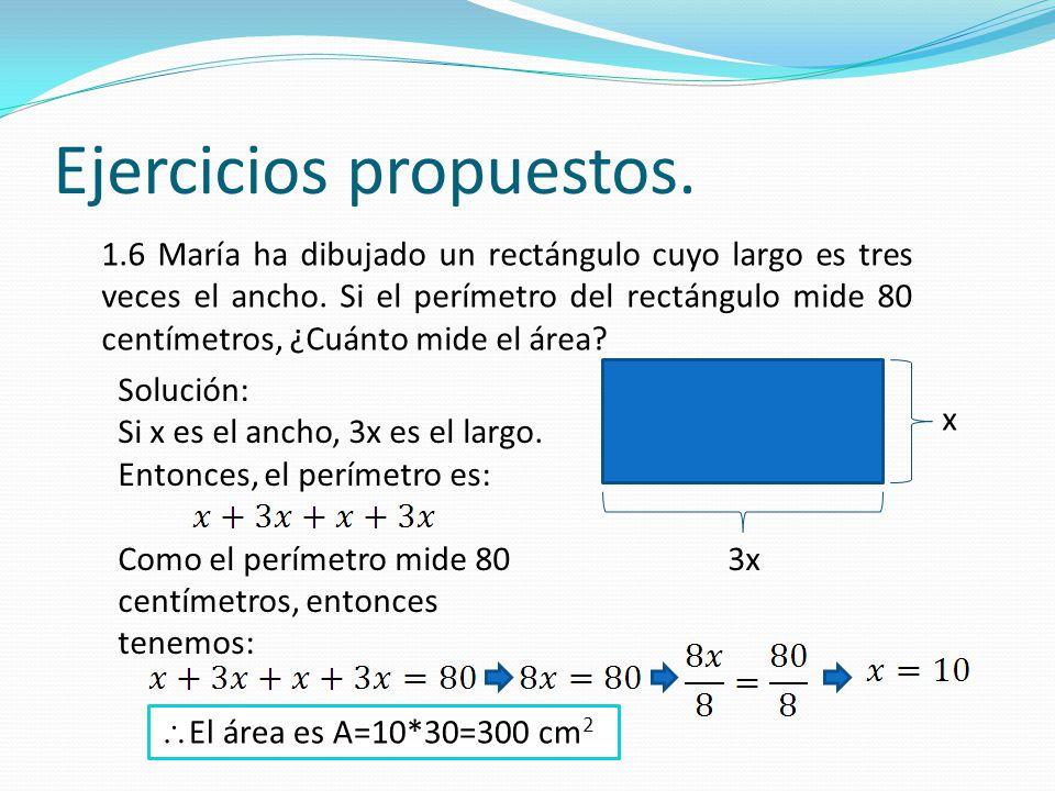 1.6 María ha dibujado un rectángulo cuyo largo es tres veces el ancho. Si el perímetro del rectángulo mide 80 centímetros, ¿Cuánto mide el área? Soluc