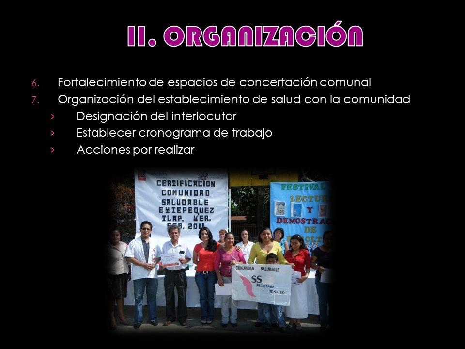 6. Fortalecimiento de espacios de concertación comunal 7.