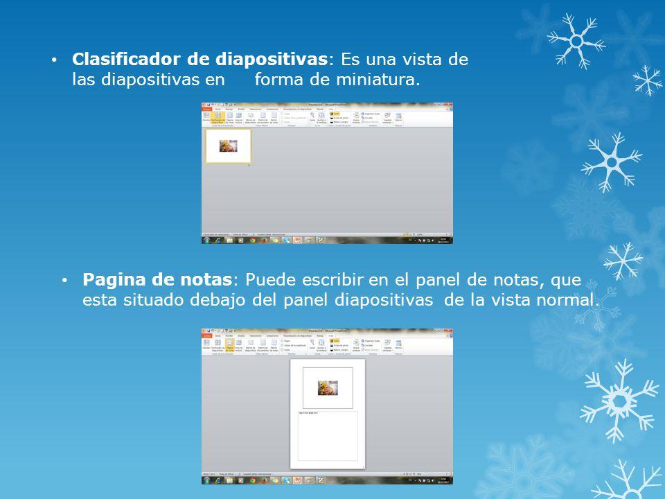 Clasificador de diapositivas: Es una vista de las diapositivas en forma de miniatura.