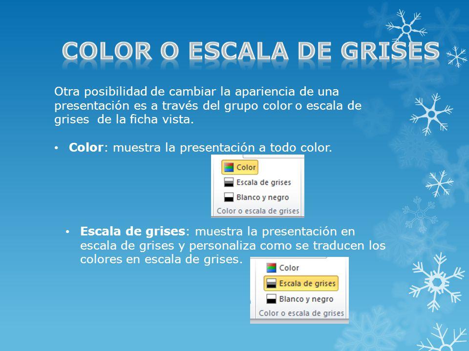 Otra posibilidad de cambiar la apariencia de una presentación es a través del grupo color o escala de grises de la ficha vista.