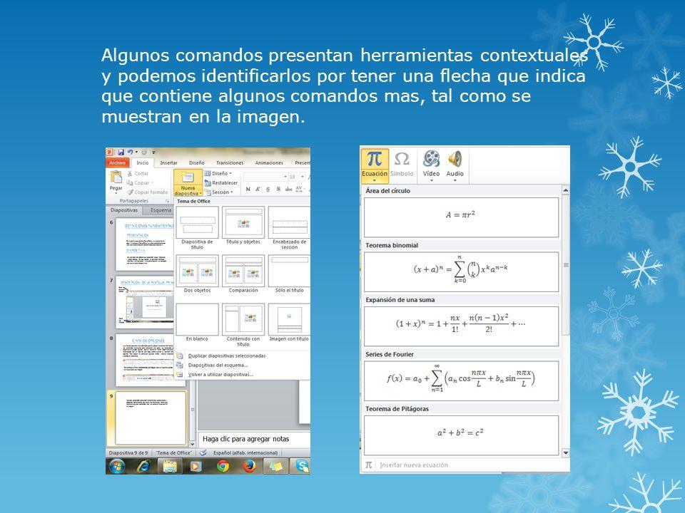 Algunos comandos presentan herramientas contextuales y podemos identificarlos por tener una flecha que indica que contiene algunos comandos mas, tal como se muestran en la imagen.