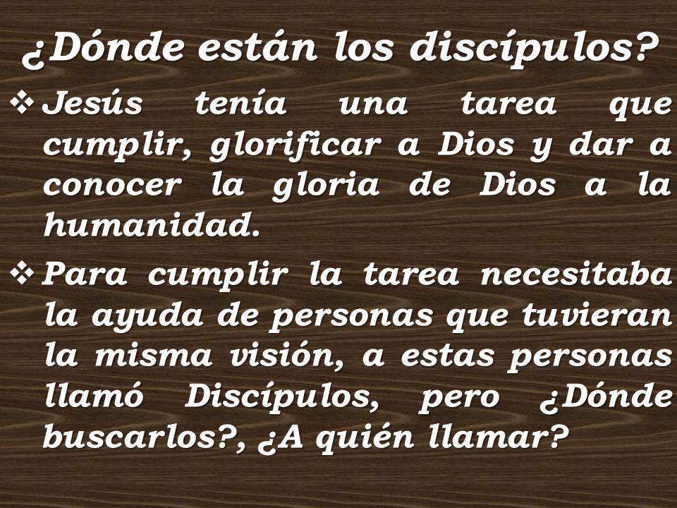 ¿Dónde están los discípulos? Jesús tenía una tarea que cumplir, glorificar a Dios y dar a conocer la gloria de Dios a la humanidad. Jesús tenía una ta