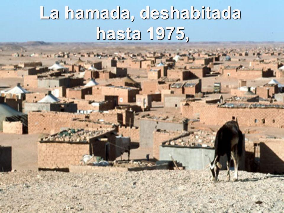 La hamada, deshabitada hasta 1975,
