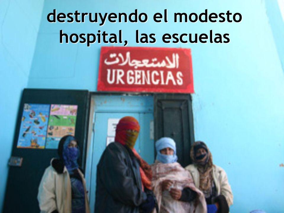 destruyendo el modesto hospital, las escuelas