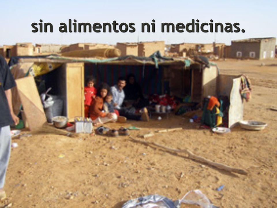 sin alimentos ni medicinas.