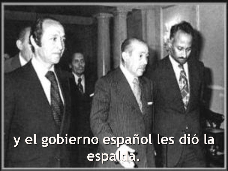 y el gobierno español les dió la espalda.