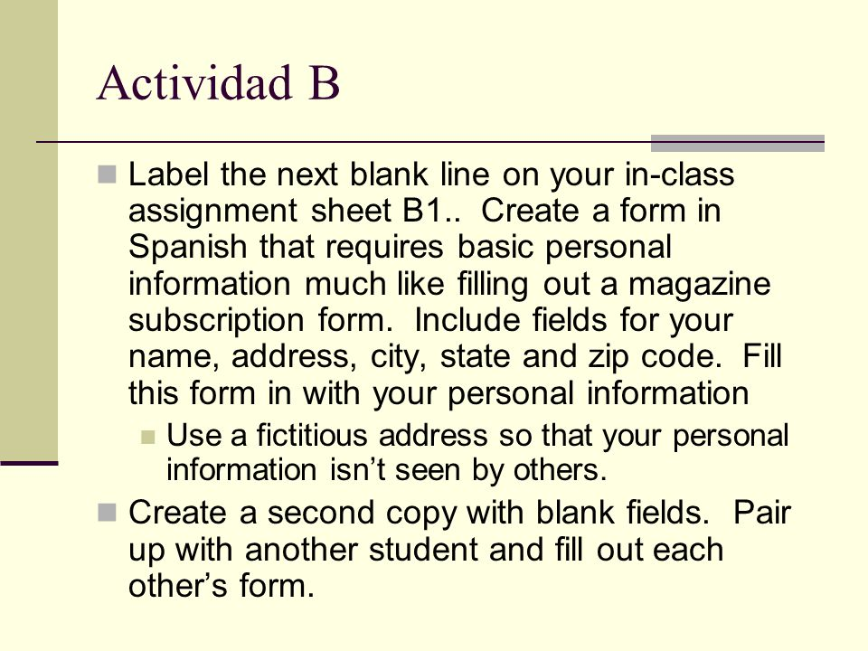 Actividad B Label the next blank line on your in-class assignment sheet B1..