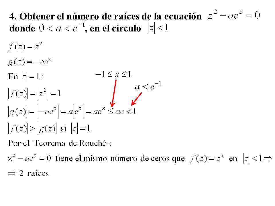 4. Obtener el número de raíces de la ecuación donde, en el círculo