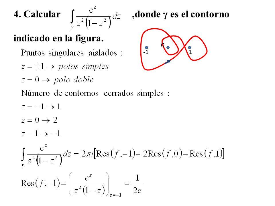 4. Calcular,donde γ es el contorno indicado en la figura. 0 1