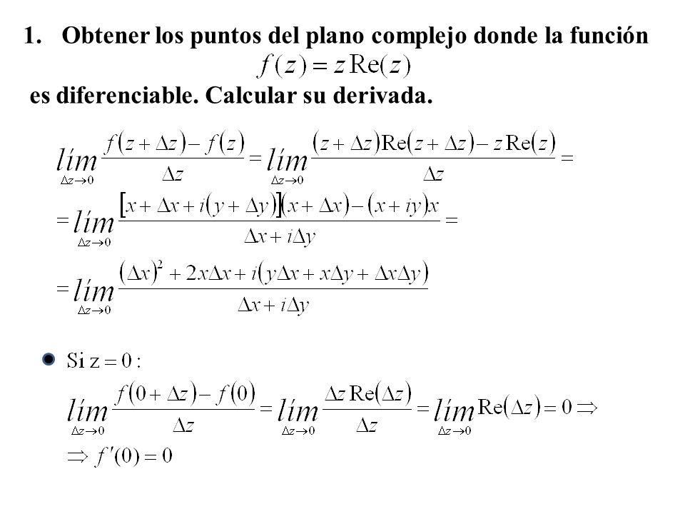 1.Obtener los puntos del plano complejo donde la función es diferenciable. Calcular su derivada.