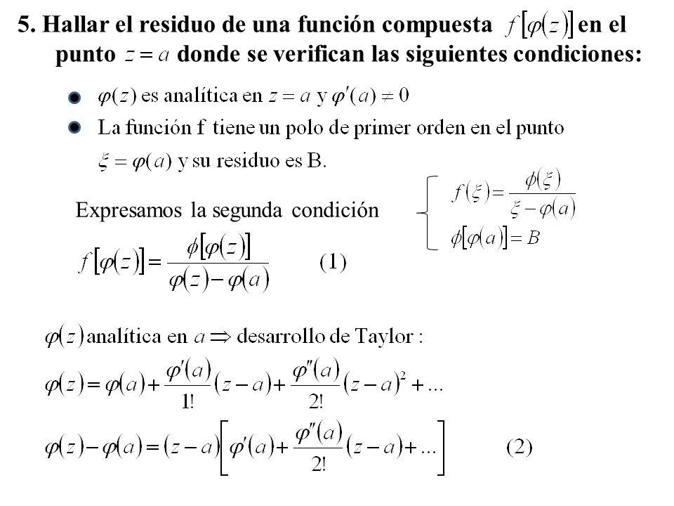 5. Hallar el residuo de una función compuesta en el punto donde se verifican las siguientes condiciones: Expresamos la segunda condición