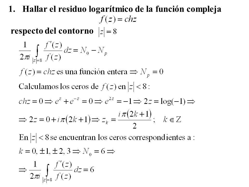 1.Hallar el residuo logarítmico de la función compleja respecto del contorno