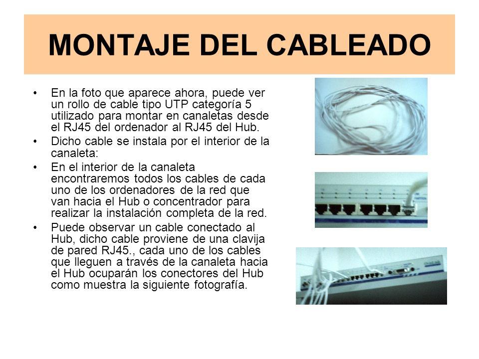 MONTAJE DEL CABLEADO En la foto que aparece ahora, puede ver un rollo de cable tipo UTP categoría 5 utilizado para montar en canaletas desde el RJ45 del ordenador al RJ45 del Hub.
