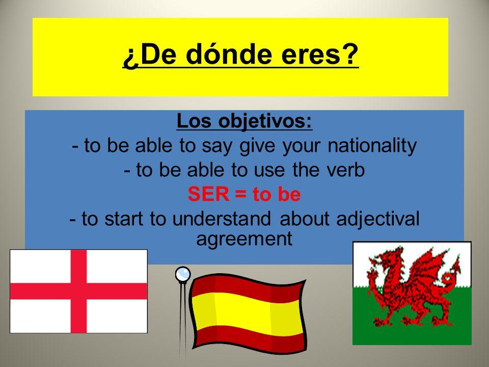¿cuál es tu nacionalidad? Soy galés Soy galesa