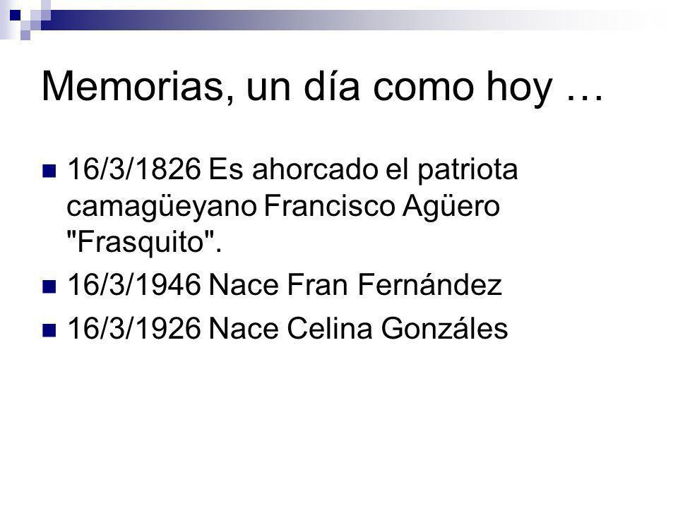 Memorias, un día como hoy … 16/3/1826 Es ahorcado el patriota camagüeyano Francisco Agüero