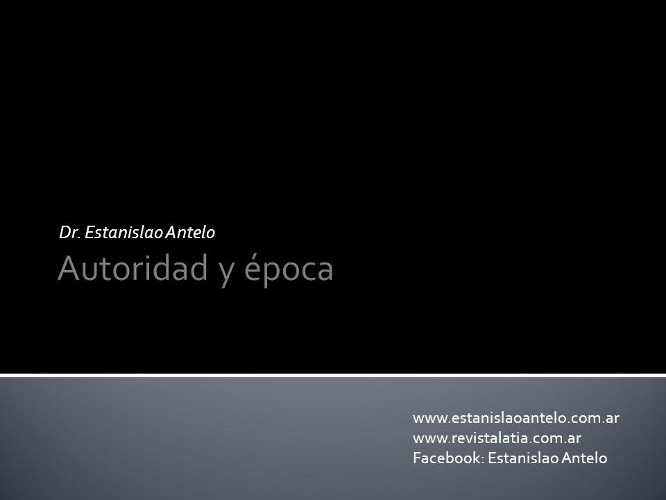 Dr. Estanislao Antelo www.estanislaoantelo.com.ar www.revistalatia.com.ar Facebook: Estanislao Antelo