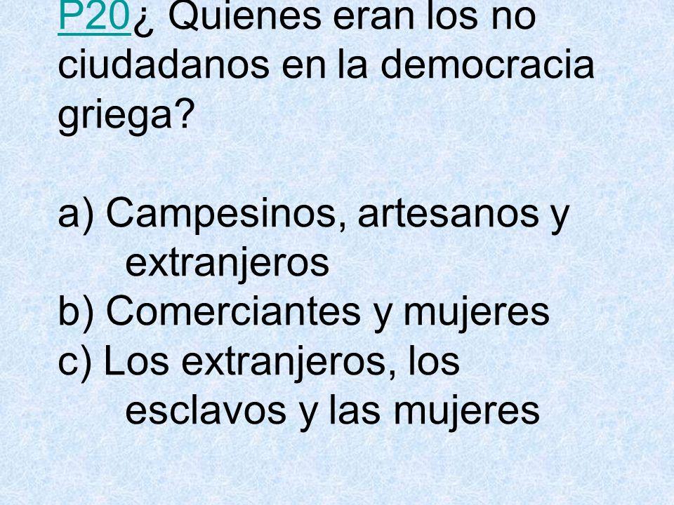 P20P20¿ Quienes eran los no ciudadanos en la democracia griega.
