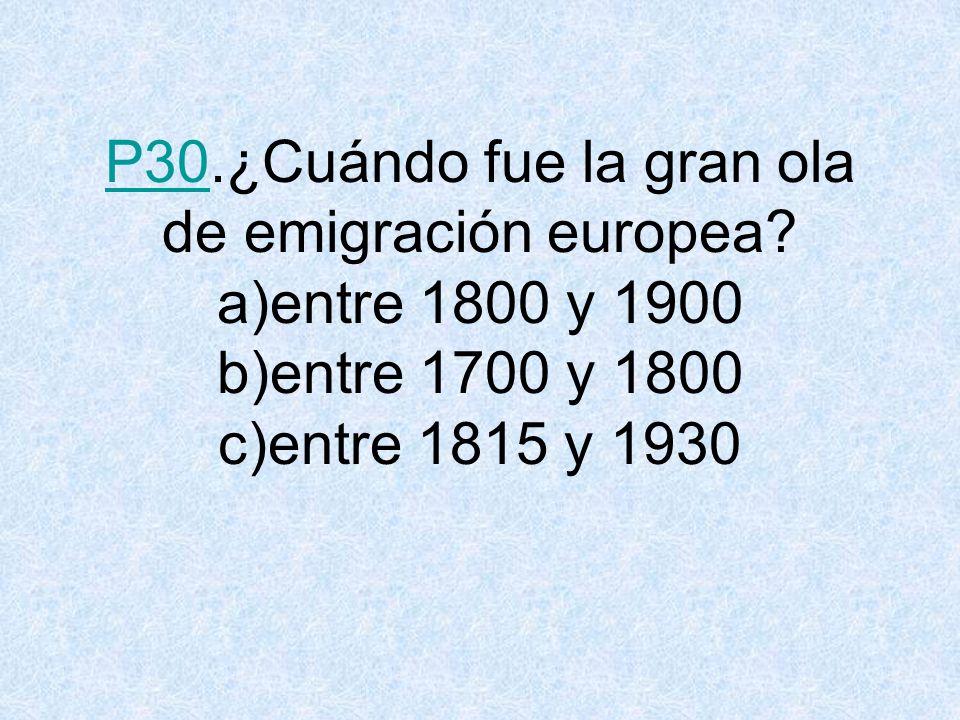 P30P30.¿Cuándo fue la gran ola de emigración europea.